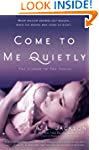 Come to Me Quietly: The Closer to You...