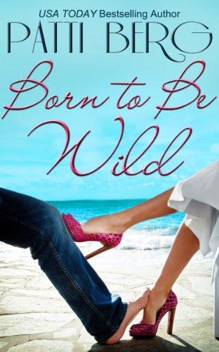 Born to Be Wild by Patti Berg