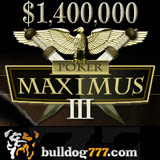 Bulldog777 Hosts Poker Maximus III Poker Tournament Series with Range of Buy-ins and Daily Main Event Satellites