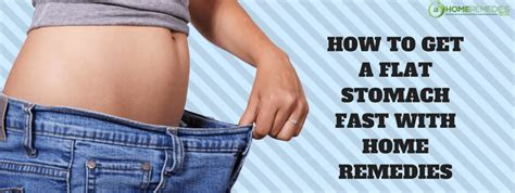 flat stomach fast  home remedies home