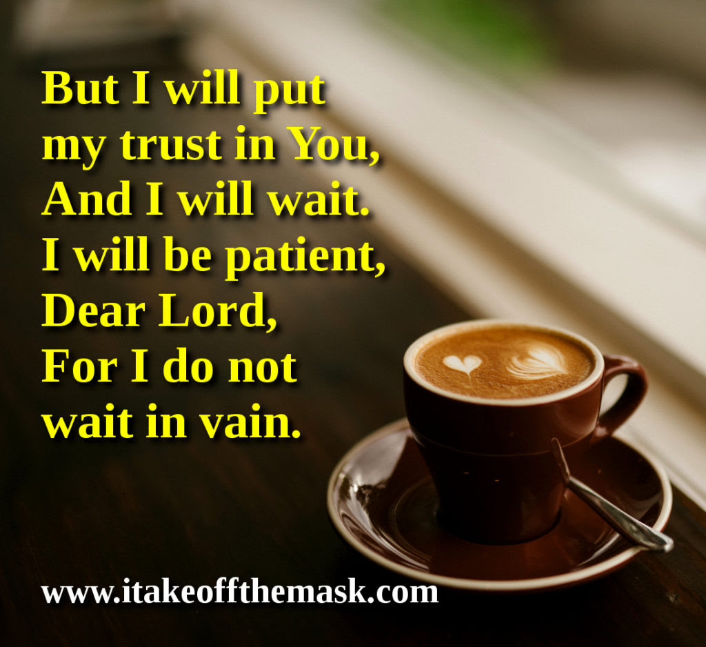 Wait In Hope Quotes Poems Prayers And Words Of Wisdom At I Take