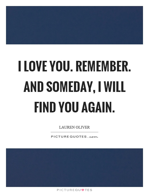 I Love You Remember And Someday I Will Find You Again Picture