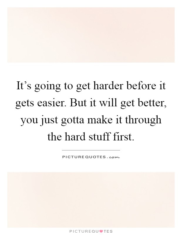 It Will Get Better Quotes Sayings It Will Get Better Picture Quotes