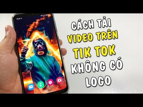 Cách tải Video trên Tik Tok không có Logo