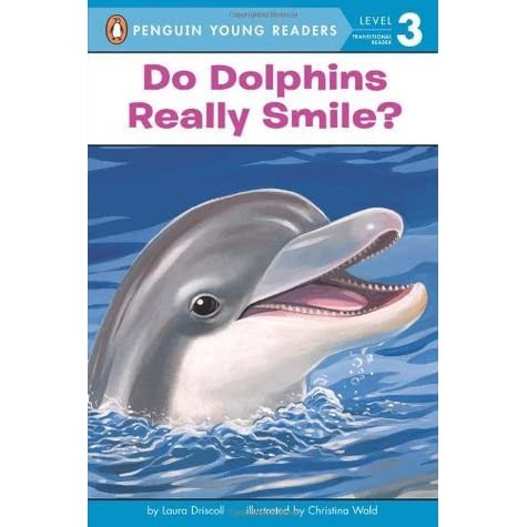 Do Dolphins Really Smile By Laura Driscoll Reviews