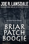 Briar Patch Boogie: A Hap and Leonard Novelette