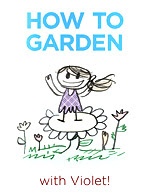 How To Garden with Violet