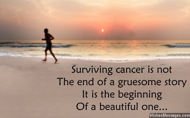 http://wishesmessages.com/wp-content/uploads/2013/12/Inspirational-quote-about-surviving-cancer.jpg