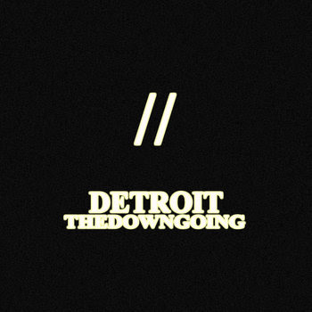 """THEDOWNGOING//DETROIT SPLIT 7"""" cover art"""