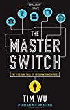The Master Switch: The Rise and Fall of Information Empires (Vintage) [Paperback]