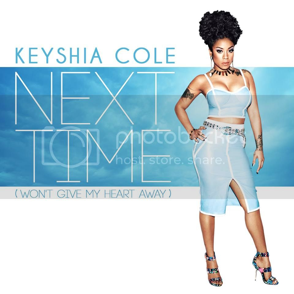 New Music: Keyshia Cole debuts new song 'Next Time (Won't Give My Heart Away)'...