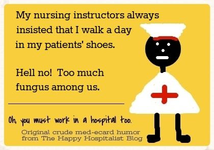 Walk a day in my shoes nursing ecard humor