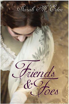 FRIENDS AND FOES by Sarah M. Eden  By Jennie Hansen