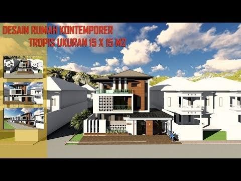 konsep desain rumah kontemporer tropis ukuran 15 x 15 m2