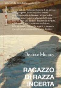 """""""Ragazzo di razza incerta"""" di Beatrice Monroy"""