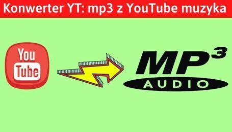 konwerter yt mp  youtube muzyka