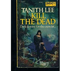 Kill the Dead by Tanith Lee