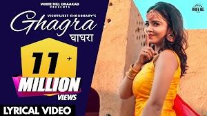 Ghagra (घाघरा)  Lyrics - Vishvajeet Choudhary ~ LYRICGROOVE