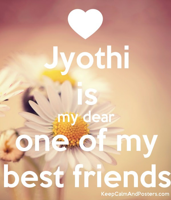 Jyothi Is My Dear One Of My Best Friends Keep Calm And Posters