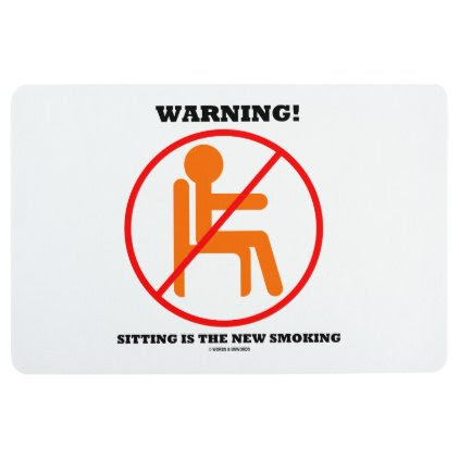 Warning! Sitting Is The New Smoking Cross-Out Sign Floor Mat