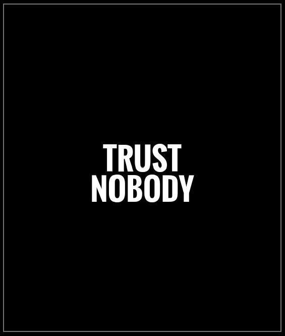 Trust No One Quotes Sayings Trust No One Picture Quotes