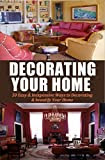 Decorating Your Home: 50 Easy & Inexpensive Ways to Decorating & beautify Your Home