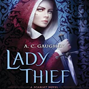 Lady Thief: Scarlet, Book 2 | [A. C. Gaughen]