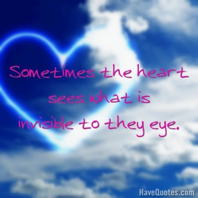 Sometimes The Heart Sees What Is Quote Life Quotes Love Quotes