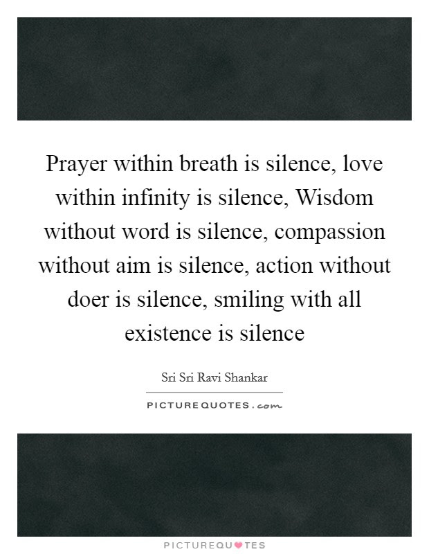 Prayer Within Breath Is Silence Love Within Infinity Is