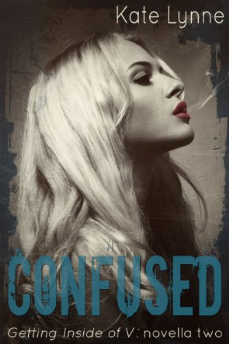 Confused (Getting Inside of V - Book 2) by Kate Lynne