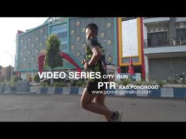 Video Series PTR City RUN Ponorogo