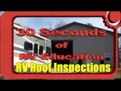 VIDEO: RV Roof inspections by Mark Polk of RV Education 101