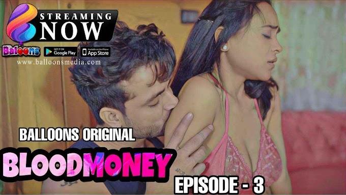Blood Money (2020) - Ballons Originals WEB Series Season 1 (EP 3 Added)