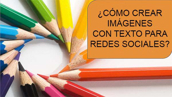 Cómo Crear Imágenes con texto para Redes Sociales