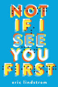 Title: Not If I See You First, Author: Eric Lindstrom