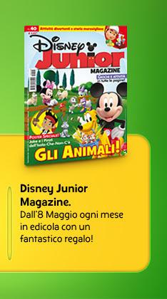Disney Junior Magazine. Dall'8 Maggio ogni mese in edicola con un fantastico regalo!