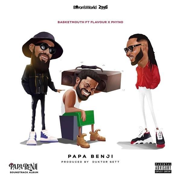 Basketmouth f. Phyno, Flavour – Papa Benji