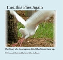 Inez Ibis Flies Again