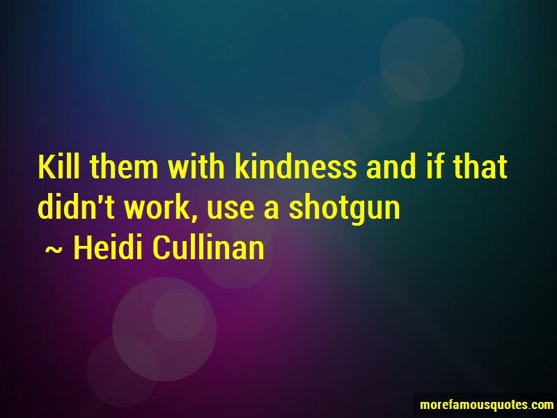 Kill Em With Kindness Quotes Top 20 Quotes About Kill Em With