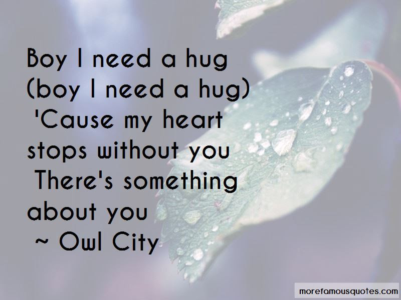 Need A Hug Quotes Top 48 Quotes About Need A Hug From Famous Authors