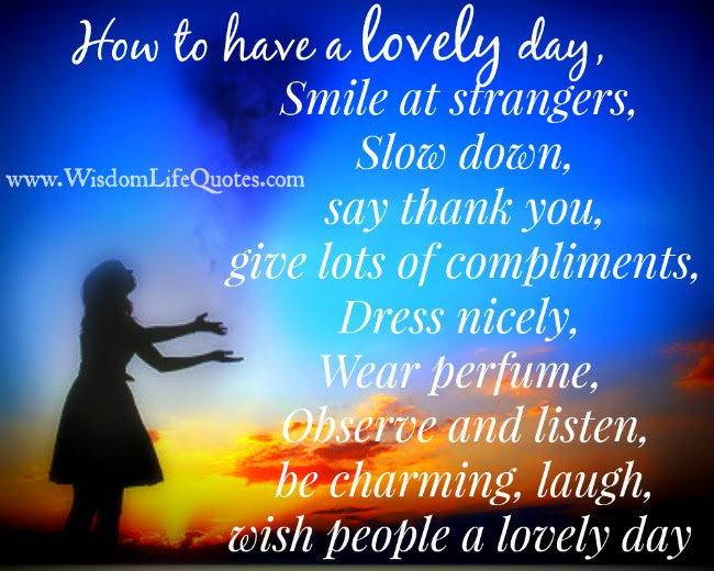 How To Have A Lovely Day Wisdom Life Quotes