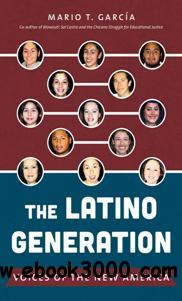 The Latino Generation : Voices of the New America