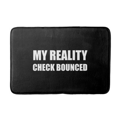 My Reality Check Bounced Bathroom Mat