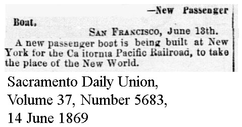 New CalP boat to replace New World being built in New York - Sacramento Daily Union, Volume 37, Number 5683, 14 June 1869.
