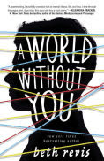 Title: A World Without You, Author: Beth Revis