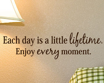Quotes About Enjoy The Day 131 Quotes