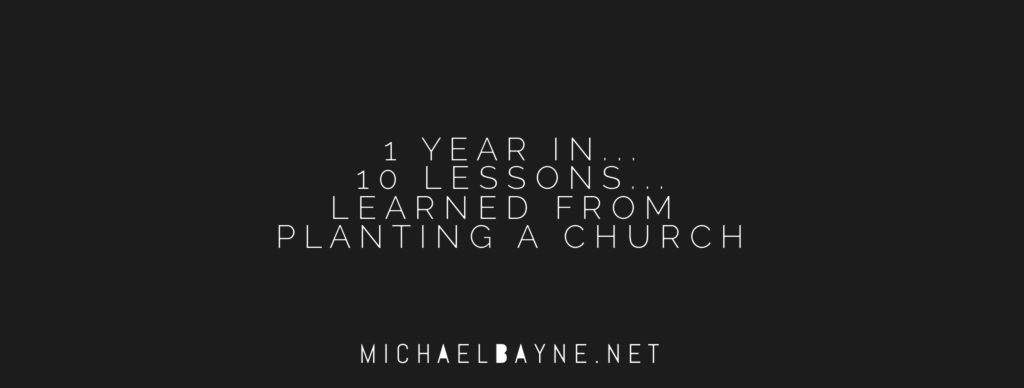 1 Year In & 10 Lessons Discovered Planting a Church