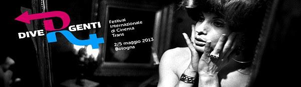 Divergenti 2013 - trans film festival of Bologna
