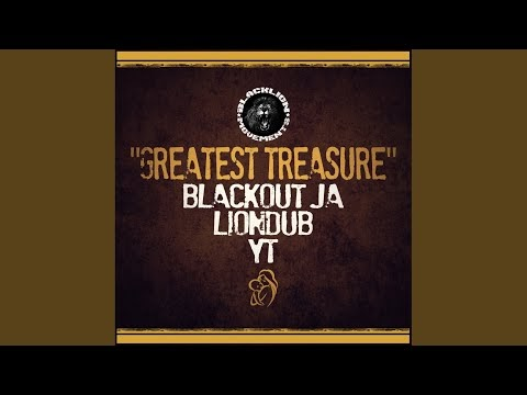 Greatest Treasure (Original Mix) · Blackout JA · Liondub · YT