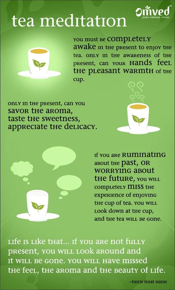 Tea meditation. Try it out.  www.omved.com